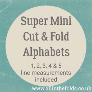 Super mini cut and fold alphabets - 5 liner measurements included!