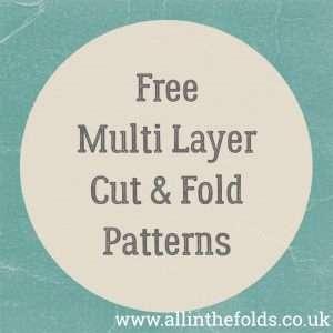 Free Multi Layer cut and fold patterns
